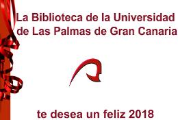 La Biblioteca de la Universidad de Las Palmas de Gran Canaria te desea un feliz 2018.