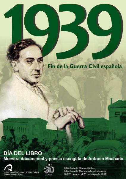 """Cartel con el texto """"1939, Fin de la Guerra Civil española"""" y la imagen de Antonio Machado sobrepuesta a una imagen de personas migrando."""