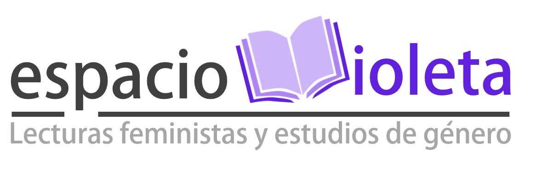 Logo Espacio violeta y lema Lecturas feministas y estudios de género