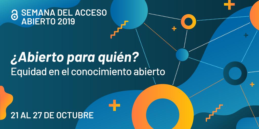 """Cartel de la Semana Internacional de Acceso Abierto 2019 con el lema """"¿Abierto para quién? Equidad en el conocimiento abierto""""?"""